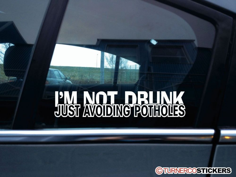 I m not drunk just avoiding potholes stanced low car truck sticker decal