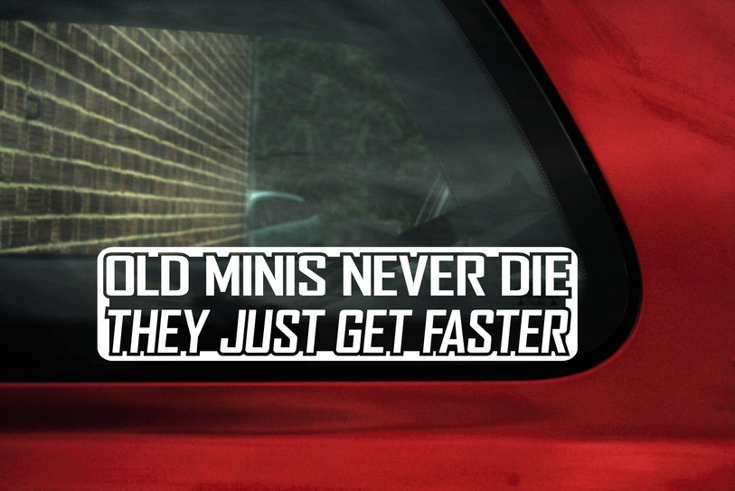 Shelby Ford Truck >> OLD MINIS NEVER DIE..GET FASTER Sticker Decal.For AUSTIN ...