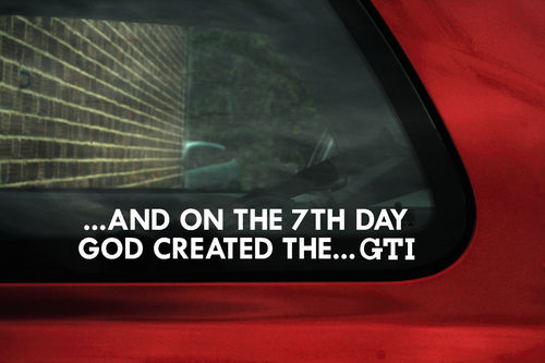 And on the 7th day god created the GTI ,sticker , Decal  For 205 GTi. 106 Rallye 306, 309, 405 mi16